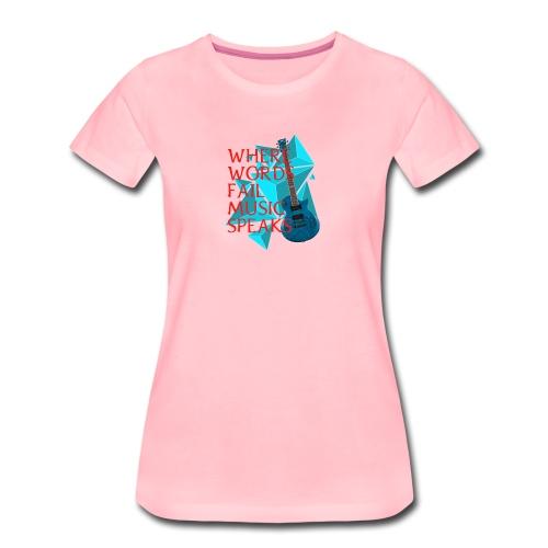 Where Words Fail Music Speaks - LC Designs - Women's Premium T-Shirt