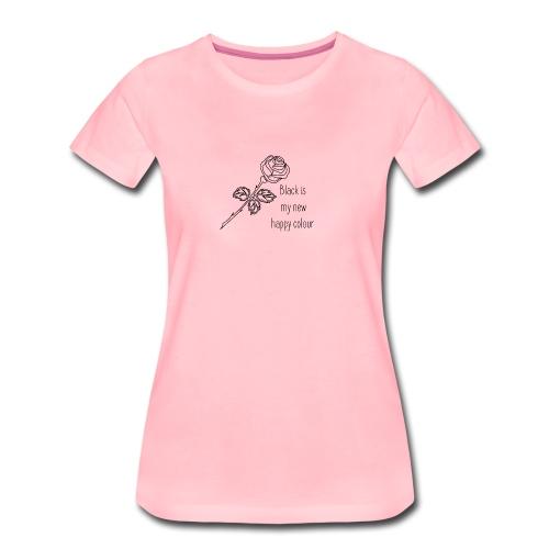 Rose mit Spruch - Frauen Premium T-Shirt