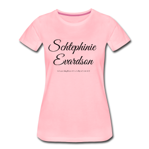 Schtephinie Evardson Lisp Awareness - Women's Premium T-Shirt