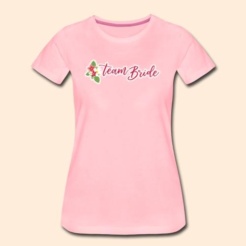 Team Bride Design - Camiseta premium mujer