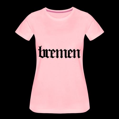 Bremen Deutschland Bremen City - Frauen Premium T-Shirt