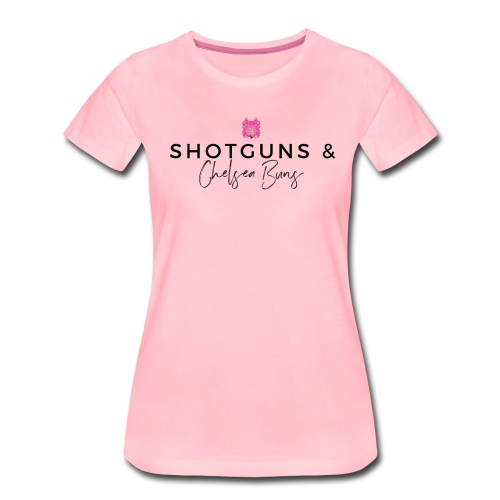 Shotguns & Chelsea Buns - Women's Premium T-Shirt