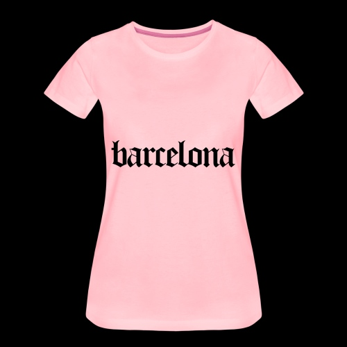 Barcelona Spanien Spain - Frauen Premium T-Shirt