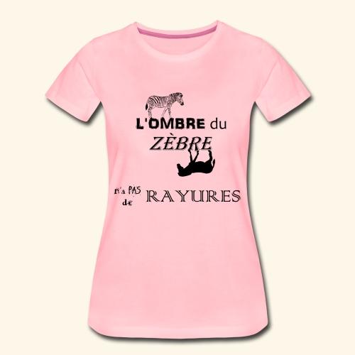 l'ombre du zèbre noir - T-shirt Premium Femme