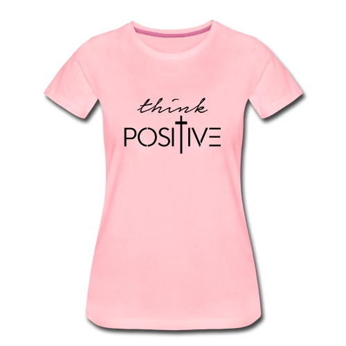 Think positive 1N - Maglietta Premium da donna