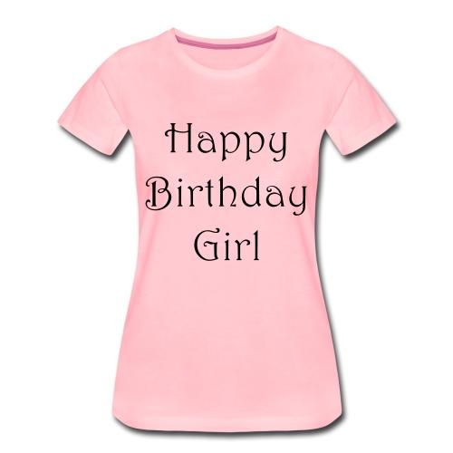 happy birthday girl - Frauen Premium T-Shirt