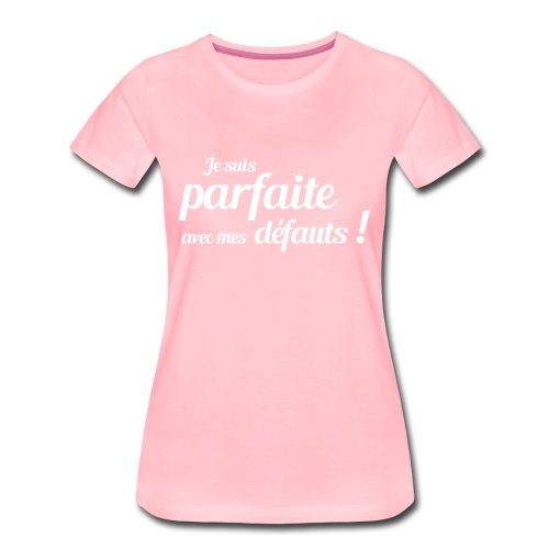 parfaite 2 blc - T-shirt Premium Femme