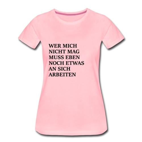 Wer mich nicht mag - Frauen Premium T-Shirt