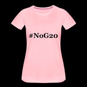 #NoG20 - Frauen Premium T-Shirt