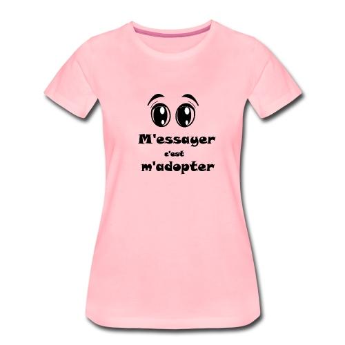 M'essayer c'est m'adopter … irrésistible FC - T-shirt Premium Femme