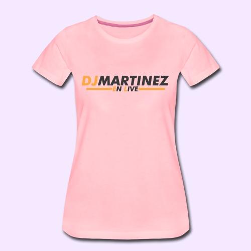 DJMARTINEZ - T-shirt Premium Femme