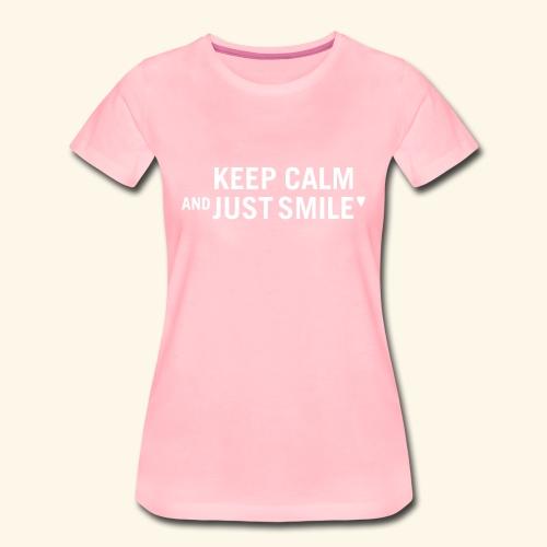 Keep calm and just smile - white - Frauen Premium T-Shirt