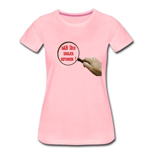 hab dich gefunden - Frauen Premium T-Shirt