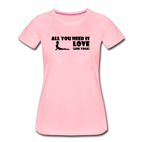 All you need is Love (and Yoga) - Frauen Premium T-Shirt