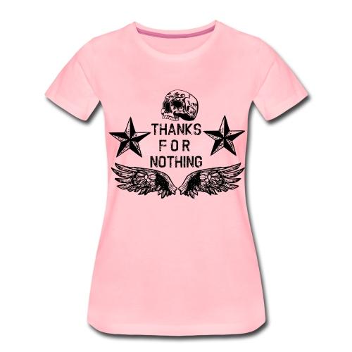 Thanks for Nothing - Frauen Premium T-Shirt