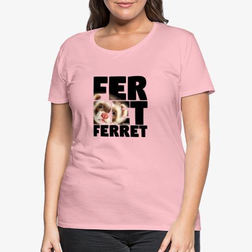 NASSU Ferret B - Naisten premium t-paita
