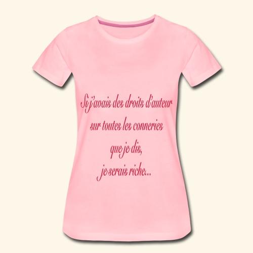 Si j'avais des droits d'auteur... - T-shirt Premium Femme