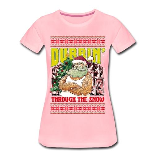 Dubbin' through the snow - Frauen Premium T-Shirt