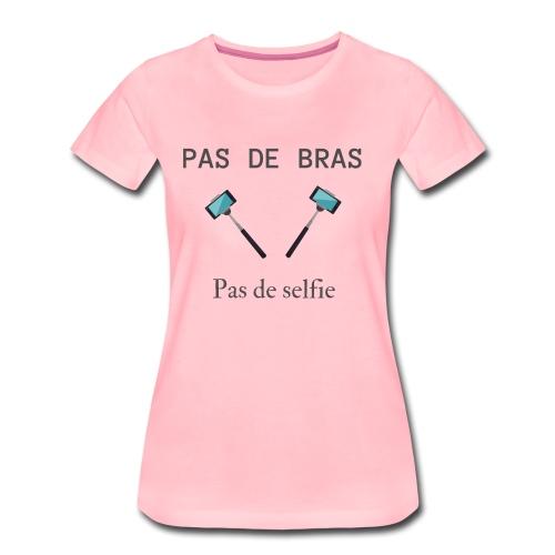 Pas de bras - T-shirt Premium Femme