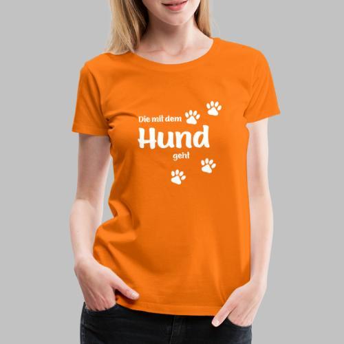 Die Mit Dem Hund Geht - Frauen Premium T-Shirt