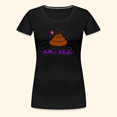 Schöne Scheiße Kacke - Frauen Premium T-Shirt