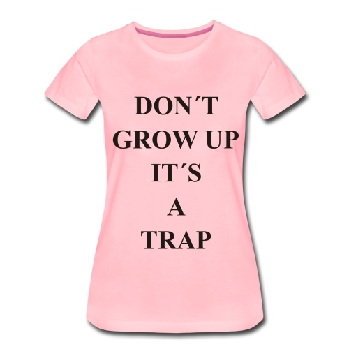 Don´t Grow Up - Camiseta premium mujer