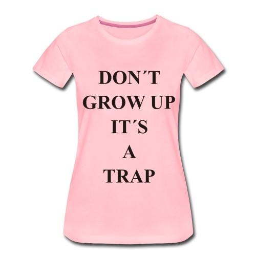 Don´t Grow Up - Camiseta premium mujer