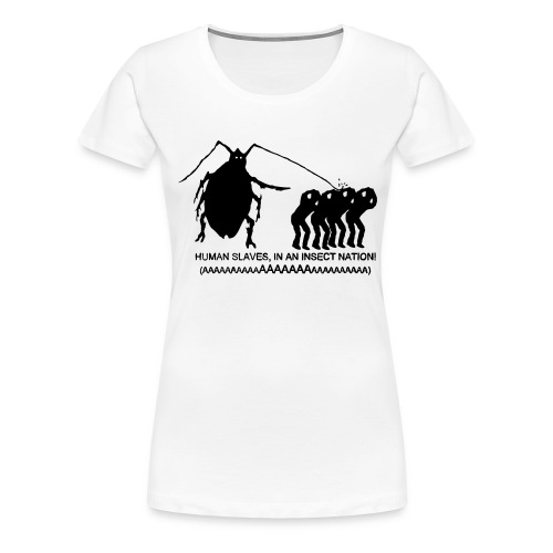 Insect Nation - Women's Premium T-Shirt