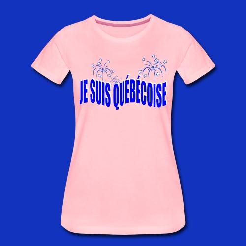 JE SUIS QUÉBÉCOISE - T-shirt Premium Femme