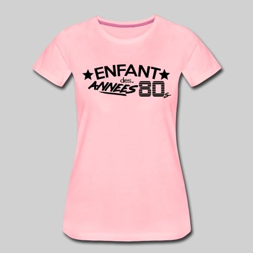 ENFANT DES ANNEES 80 - T-shirt Premium Femme