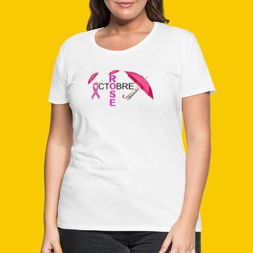 OCTOBRE ROSE 2018 - T-shirt Premium Femme