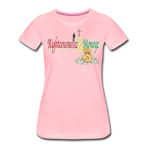 Righteousnessz&Moneyz - Women's Premium T-Shirt