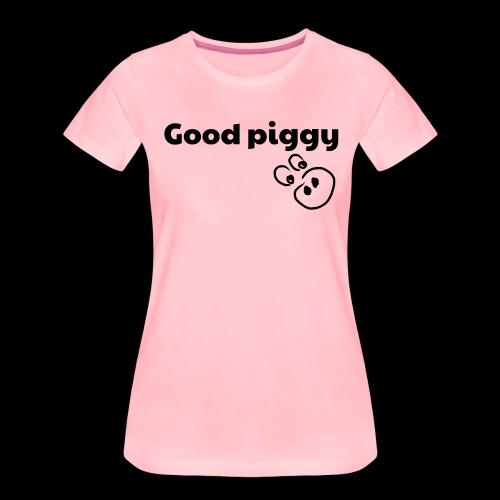 Good Pig - Women's Premium T-Shirt