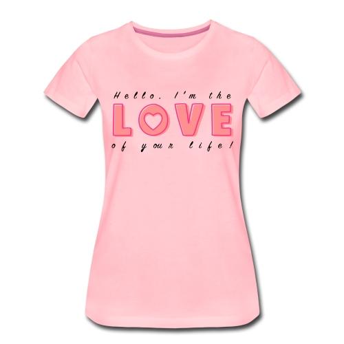 LoveofyourLifeC - Women's Premium T-Shirt