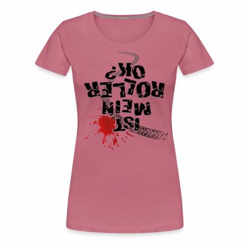 Ist mein Roller ok (schwarzer Text) - Women's Premium T-Shirt