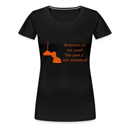Attention to the lamp - Frauen Premium T-Shirt