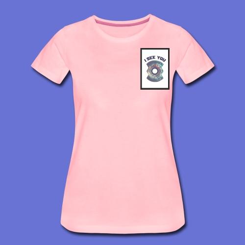 I SEE YOU - T-shirt Premium Femme