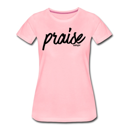 Praise (BLACK) - Women's Premium T-Shirt