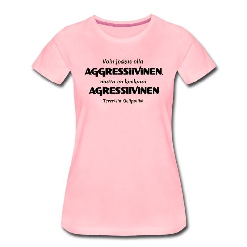 Aggressivinen kielipoliisi - Naisten premium t-paita