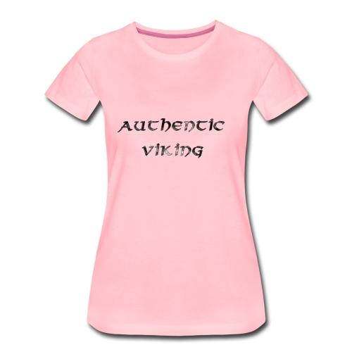 Authentic Viking, Geschenk für den Wikinger - Frauen Premium T-Shirt
