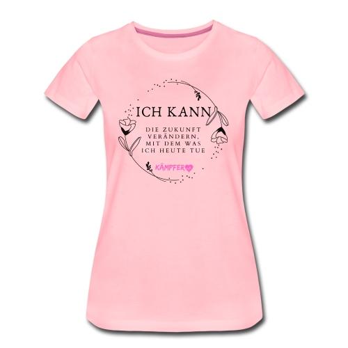 ICH KANN - Frauen Premium T-Shirt