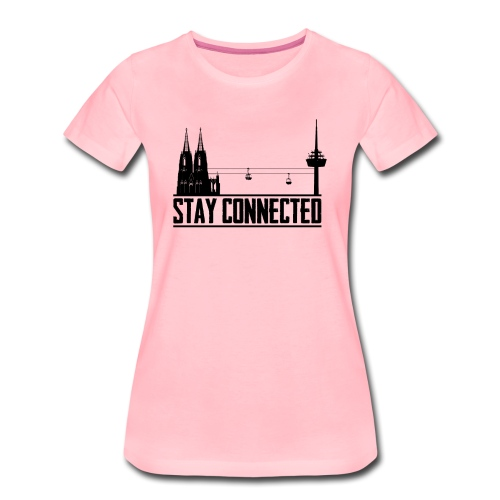 Stay connected - Frauen Premium T-Shirt