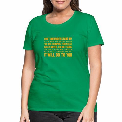 confidence - Dame premium T-shirt