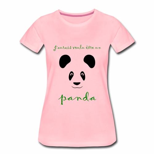 J'aurais voulu être un panda - Women's Premium T-Shirt