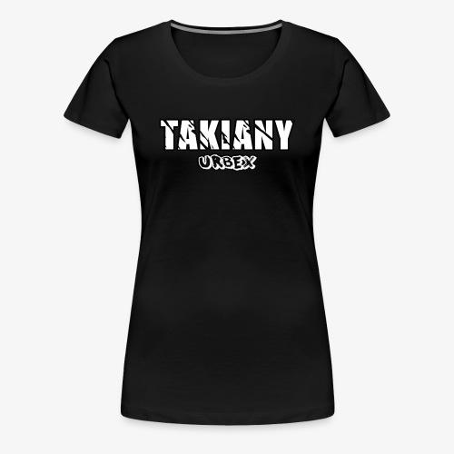 Takiany's Tshirt - Vrouwen Premium T-shirt