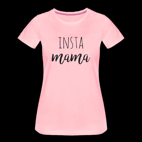 Insta Mama - Frauen Premium T-Shirt