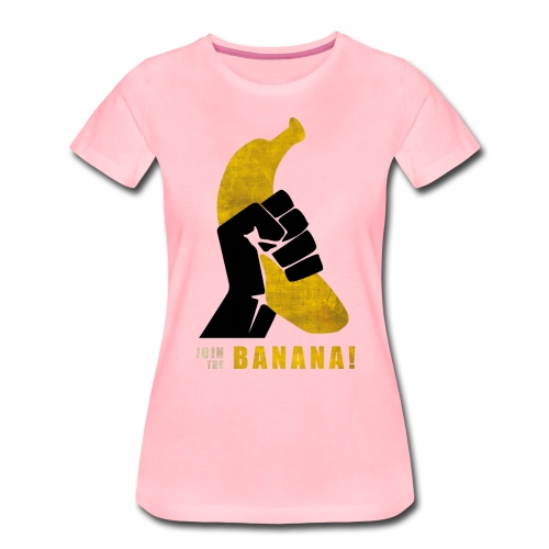 Join the Banana - T-shirt Premium Femme