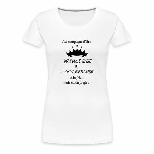 Princesse et Hockeyeuse - T-shirt Premium Femme