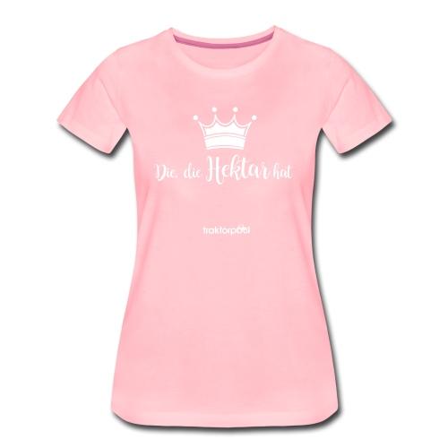 Die, die Hektar hat - Frauen Premium T-Shirt