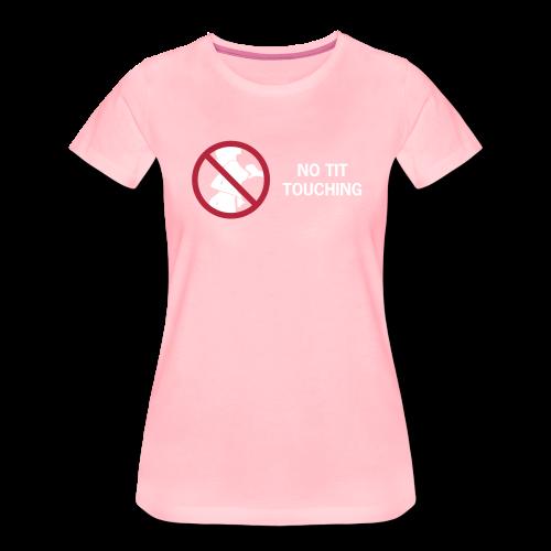 No Tit Touching - Premium-T-shirt dam